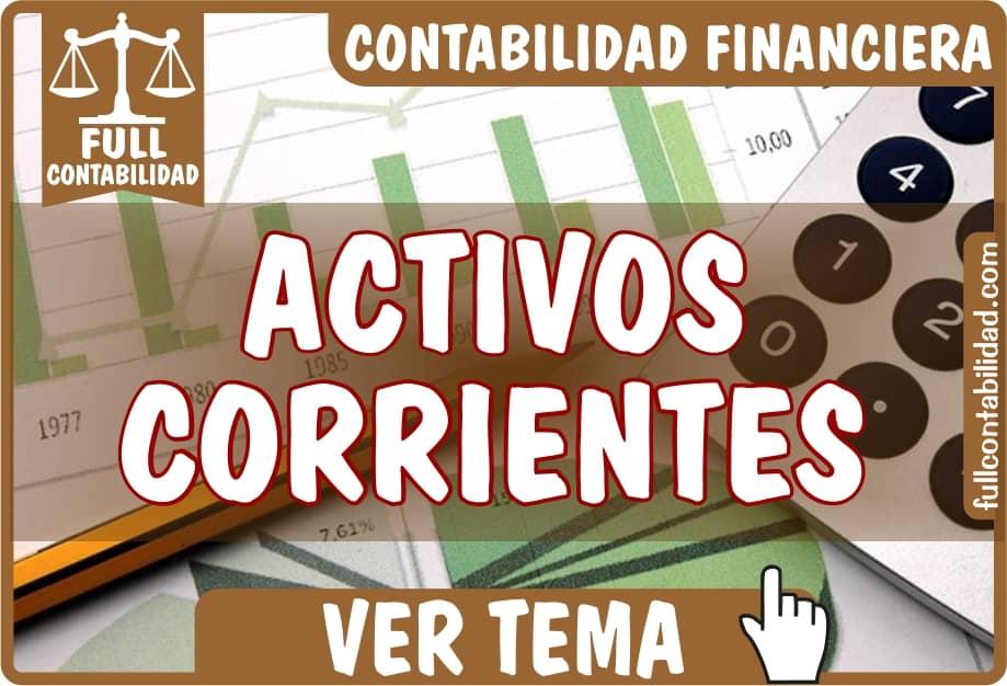 Activos Corrientes - Contabilidad Financiera - fullcontabilidad