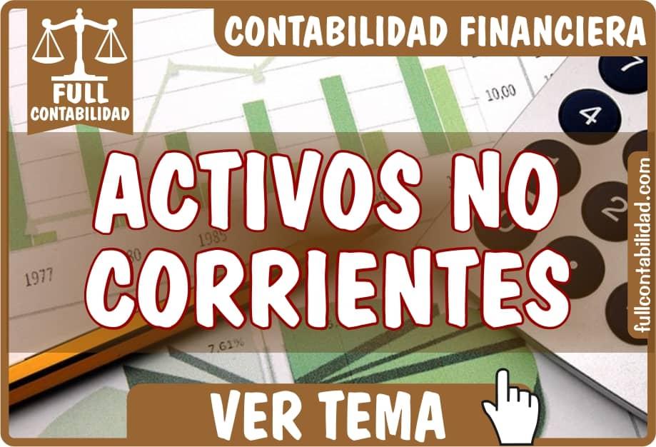 Activos no Corrientes - Contabilidad Financiera - fullcontabilidad