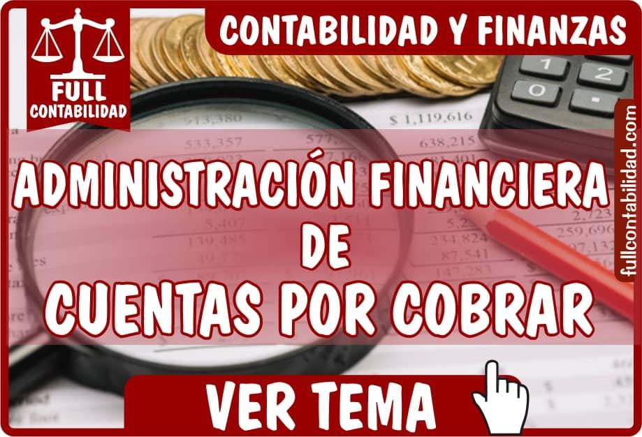 Administracion Financiera de Cuentas por Cobrar - Contabilidad y Finanzas - Full Contabilidad
