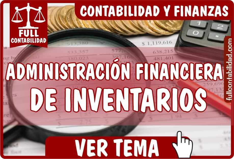 Administracion Financiera de Inventarios - Contabilidad y Finanzas - Full Contabilidad