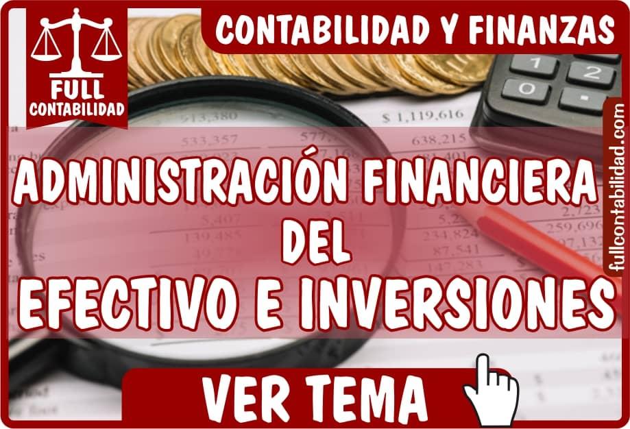 Administracion Financiera del Efectivo e Inversiones - Contabilidad y Finanzas - Full Contabilidad