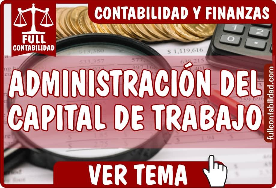 Administracion del Capital de Trabajo - Contabilidad y Finanzas - Full Contabilidad