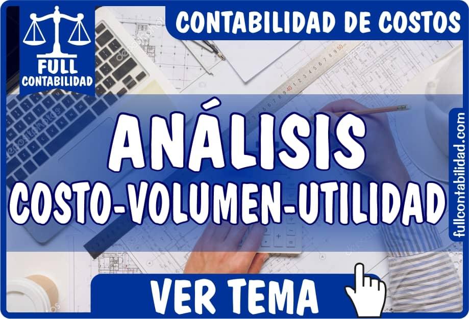 Análisis Costo - Volumen - Utilidad - Contabilidad de Costos - Full Contabilidad