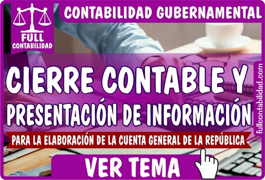 Cierre Contable y Presentación de Información para la elaboración de la cuenta de la República - Contabilidad Gubernamental - fullcontabilidad
