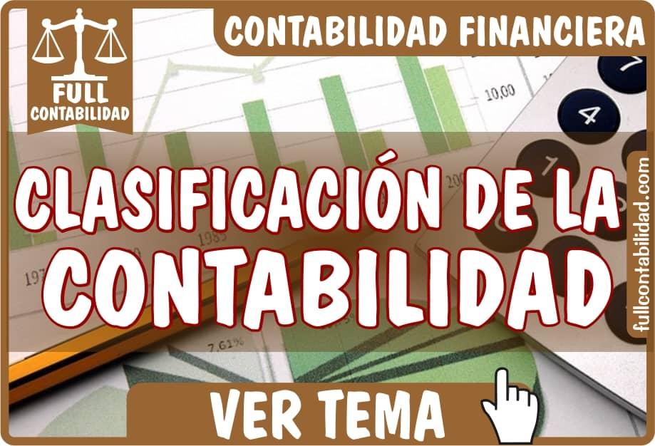 Clasificacion de la Contabilidad - Contabilidad Financiera - Full Contabilidad