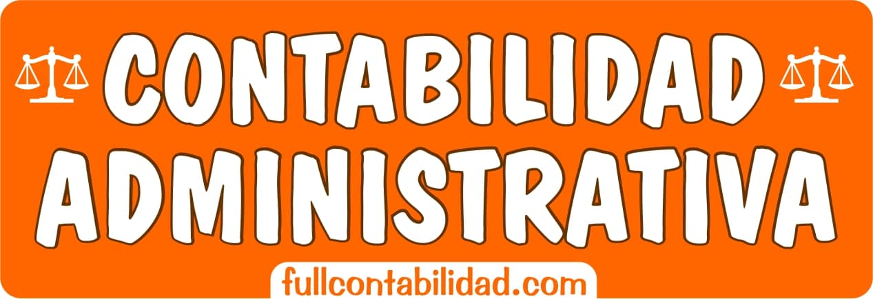 Contabilidad Administrativa - Full Contabilidad