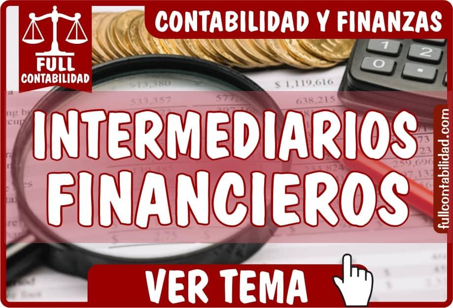 Intermediarios Financieros - Contabilidad y Finanzas - Full Contabilidad