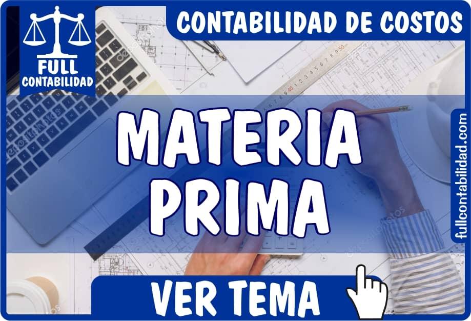 La Materia Prima - Contabilidad de Costos - Full Contabilidad