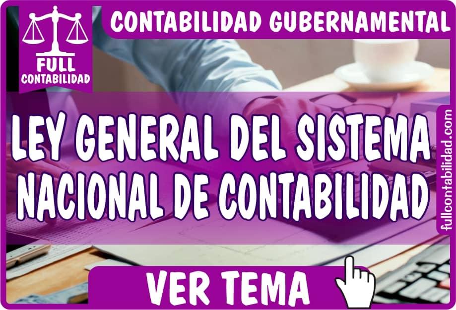 Ley General del Sistema Nacional de Contabilidad - Contabilidad Gubernamental - fullcontabilidad