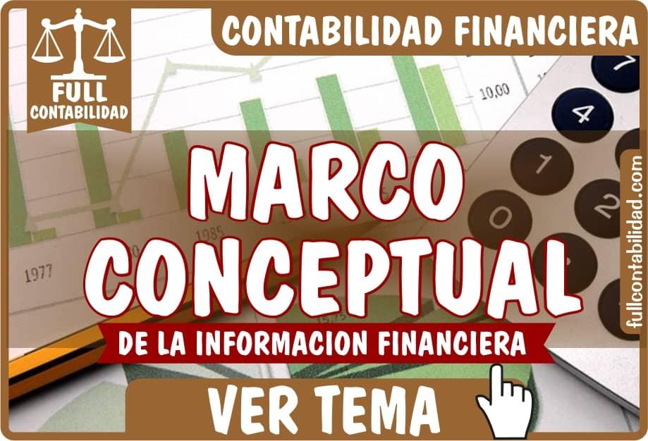 Marco Conceptual de la Informacion Financiera - Contabilidad Financiera - Full Contabilidad