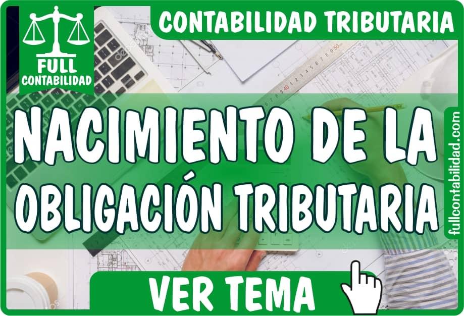 Nacimiento de la Obligación Tributaria - Contabilidad Tributaria - fullcontabilidad