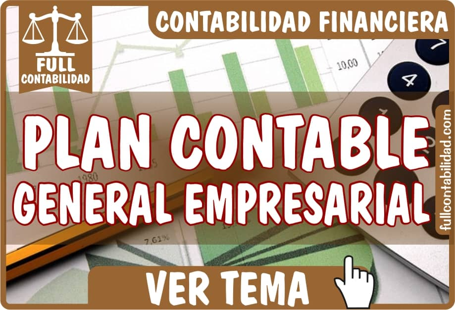 Plan Contable General Empresarial - Contabilidad Financiera - Full Contabilidad