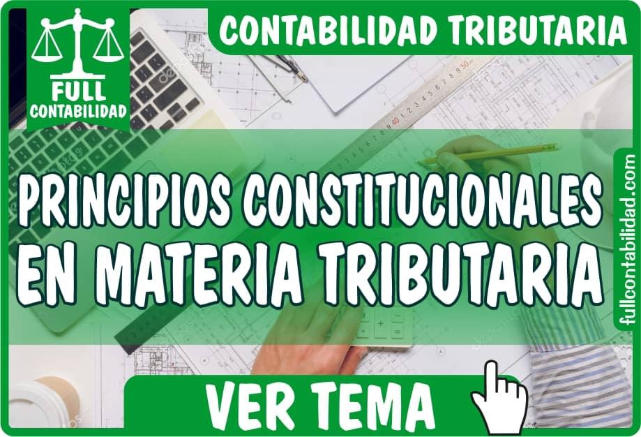 Principios Constitucionales en Materia Tributaria - Contabilidad Tributaria - fullcontabilidad