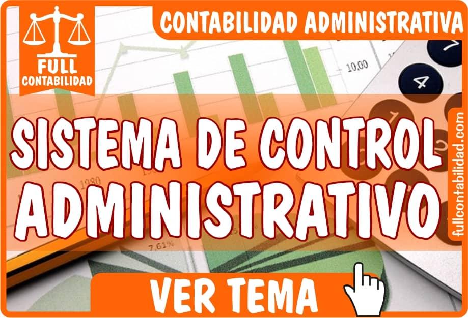 Sistema de Control Administrativo - Contabilidad Administrativa - fullcontabilidad
